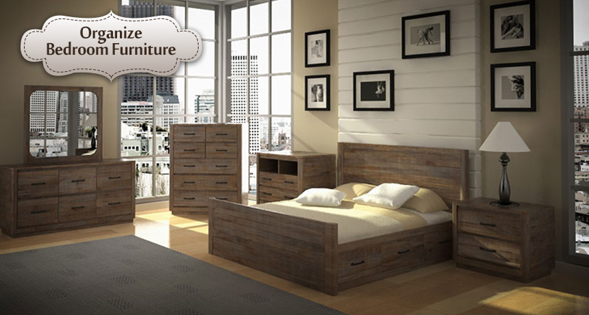 Tips To Organize Your Bedroom Furniture